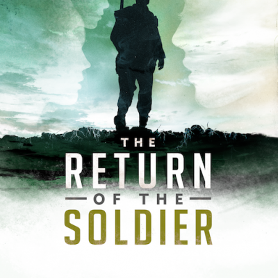 THE RETURN OF THE SOLDIER  – Hope Aria Productions