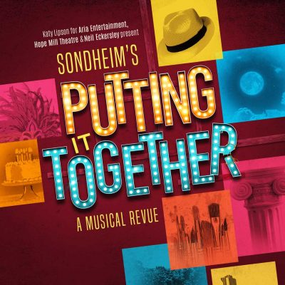 "Stephen Sondheim's ""Putting It Together"" – HOPE ARIA PRODUCTIONS"